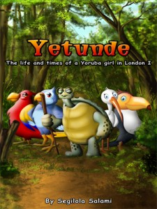 bilingual yoruba children's chapter book picture storybook Yetunde: The Life and Times of a Yoruba Girl in London by Segilola Salami book cover