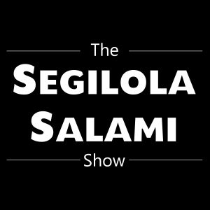 Support The Segilola Salami Show
