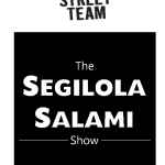 The Segilola Salami Show – How to build a street team