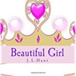 Inspiring Children's Book: Beautiful Girl by J L Hunt
