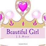 Inspiring Children's Book: Beautiful Girl by J L Hunt