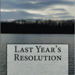Last Year's Resolution by Robert Lampros