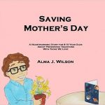 Saving Mother's Day by Alma J. Wilson