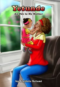 illustrated chapter book children's book Yoruba books Sunday Snippet: Yetunde: An Ode To My Mother by Segilola Salami