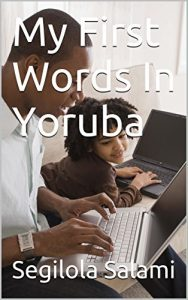My First Words in Yoruba by Segilola Salami