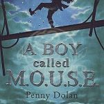 A Boy Called M.O.U.S.E by Penny Dolan