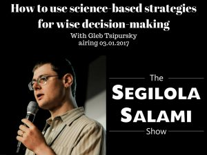 How to use science-based strategies for wise decision-making