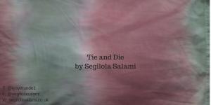 tie and dye with segilola salami using dylon dyes