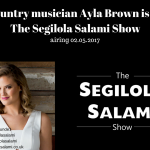 Country musician Ayla Brown is on The Segilola Salami Show