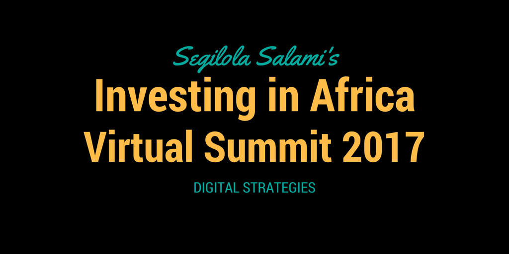 Segilola Salami's Investing in Africa Virtual Summit 2017 Digital Strategies for entrepreneurs, mumpreneurs, authorpreneurs, bloggerpreneurs