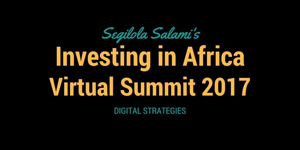 Segilola Salami's Investing in Africa Virtual Summit 2017 Digital Strategies for entrepreneurs, mumpreneurs, authorpreneurs, bloggerpreneurs