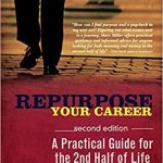 Must Read for those in the 2nd Half of Life – Repurpose Your Career