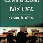 Sunday Snippets: memoir The Classroom Of My Life by Keshia D. Keith