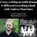 5 ways writing an audio drama is different to writing a book