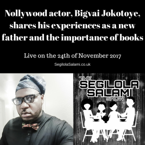 Nollywood actor, Bigvai Jokotoye, shares his experiences as a new father and the importance of books