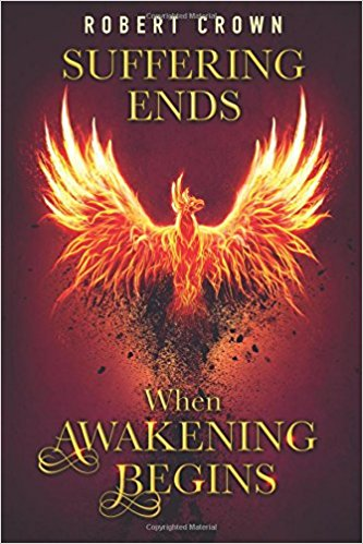 Preview of inspiring true story Suffering Ends When Awakening Begins by robert crown