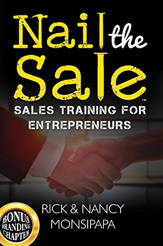 Preview of business book NAIL THE SALE: Sales Training for Entrepreneurs by Rick and Nancy Monsipapa
