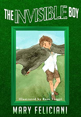 What does it feel like to be invisible at school? The Invisible Boy Kindle Edition by Mary Feliciani (Author), Rose Tingyi (Illustrator)