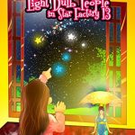 And you will be Stars as soon as you are ready!  Alicia & the Light Bulb People in Star Factory 13 by Barbara Roman