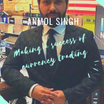 Anmol Singh Making a success of currency trading