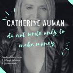 Catherine Auman: do not write only to make money