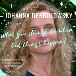 Johanna Derbolowsky: What you should do when bad things happen