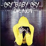 Sunday Snippet: Cry Baby Cry or Not by DeWandus Johnson