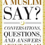 Sunday Snippet: What Would a Muslim Say: Conversations, Questions, and Answers About Islam by Ahmed Lotfy Rashed
