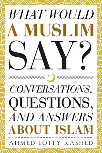 Sunday Snippet: What Would a Muslim Say by Ahmed Lotfy Rashed author interview
