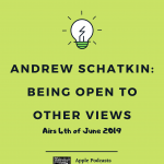 Andrew Schatkin: Being Open To Other Views