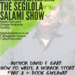 Author David F Gray: How To Write A Horror Story part 2 + Giveaway to win one of David's books