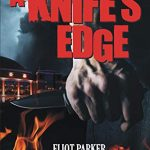 Sunday Snippet: A Knife's Edge by Eliot Parker