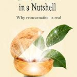 Sunday Snippet: 'Reincarnation in a Nutshell. Why reincarnation is Real' by Else Byskov