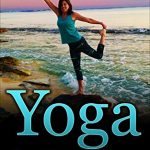 Sunday Snippet: Yoga for Beginners: 60 Basic Yoga Poses for Flexibility, Stress Relief, and Inner Peace by Susan Neal