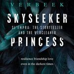 Sunday Snippet: Skyseeker Princess (Si'Empra: The Storyteller and the Webcleaner Book 1) by Miriam Verbeek