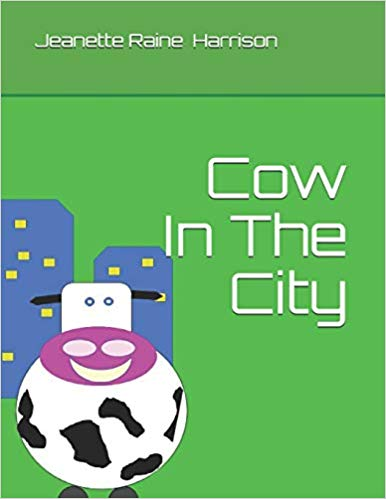 book cover for children's book Cow In The City by Jeanette Raine Harrison