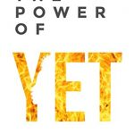 Sunday Snippet: The Power of Yet by Michael Benjamin
