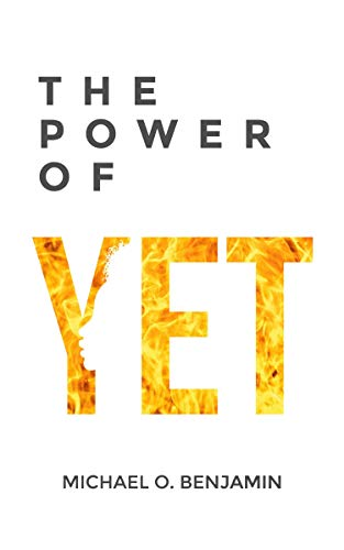 book cover for segilola salami's Sunday Snippet: The Power of Yet by Michael Benjamin