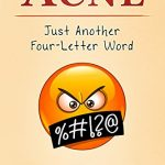 Sunday Snippet: Acne: Just Another Four-Letter Word by Aarti Patel