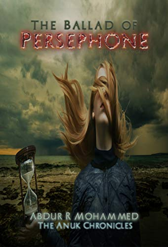 BOOK COVER from Science Fiction, Action-Adventure, Historical novel THE BALLAD OF PERSEPHONE by Abdur R Mohammed