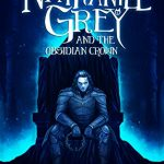 Character Interview: Nathaniel Grey and the Obsidian Crown by Farrell Keeling