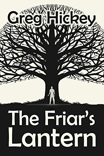 book cover from science fiction sci fi novel The Friar's Lantern by Greg Hickey