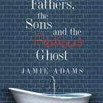 Character Interview: The Fathers, the Sons and the Anxious Ghost by Jamie Adams