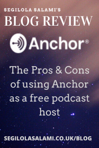blog review The Pros & Cons of using Anchor as a free podcast host picture