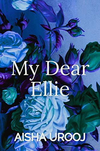 Young adult novel book cover My Dear Ellie by Aisha Urooj