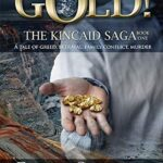 Interview featuring the main character from the Family Saga GOLD! — The Kincaid Saga, Book 1 by Thomas Greenbank