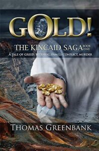 book cover GOLD! — The Kincaid Saga, Book 1 by Thomas Greenbank