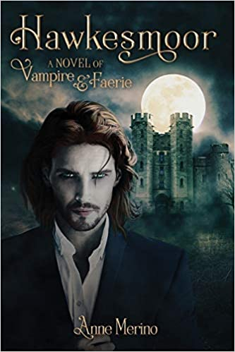 book cover Hawkesmoor, A Novel of Vampire and Faerie by Anne Merino